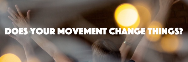 Does your movement change things?
