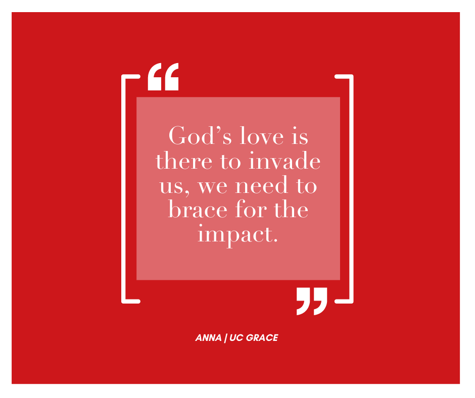God loves us so much it invades it.